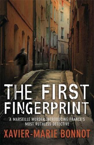 The First Fingerprint (Hardcover): Xavier-marie Bonnot