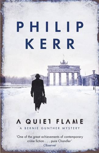 9781847243560: A Quiet Flame: A Bernie Gunther Mystery