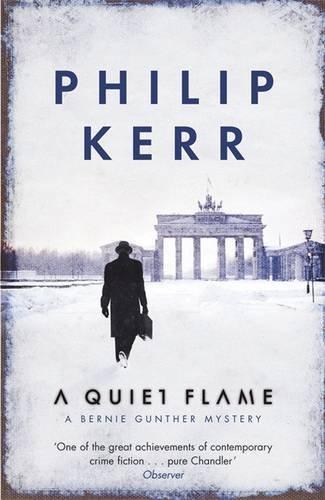 9781847243577: A Quiet Flame: A Bernie Gunther Mystery