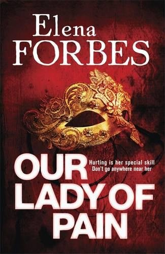 Our Lady of Pain (Hardcover): Elena Forbes