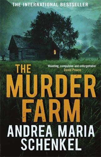 The Murder Farm: Andrea Maria Schenkel