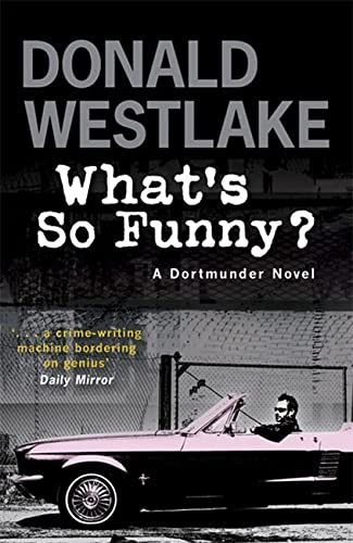 9781847243850: What's So Funny? - A Dortmunder Novel