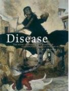 Disease: The Extraordinary Stories Behind History's Deadliest Killers: Dobson, Mary