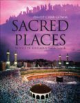 9781847244215: Sacred Places: 50 Places of Pilgrimage