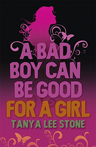 9781847244611: A Bad Boy Can Be Good For A Girl