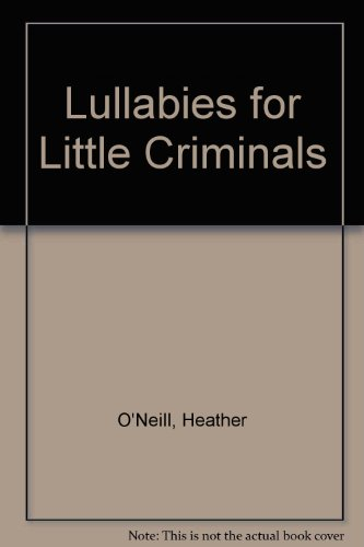 9781847244666: Lullabies for Little Criminals
