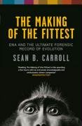 9781847244765: The Making of the Fittest: DNA and the Ultimate Forensic Record of Evolution