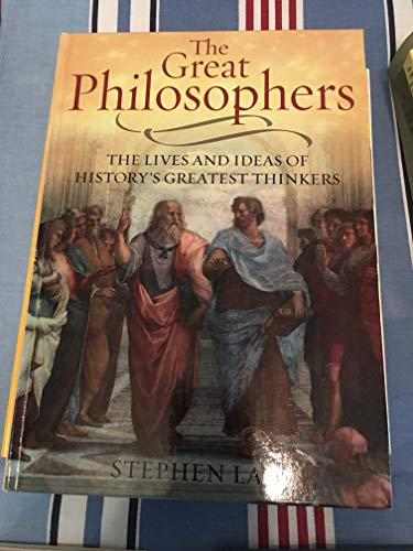 9781847244932: The Great Philosophers: The Lives and Ideas of History's Greatest Thinkers