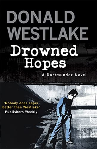 9781847245205: Drowned Hopes: A Dortmunder Mystery