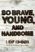9781847245311: So Brave, Young and Handsome