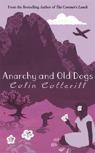 9781847245762: Anarchy and Old Dogs (Dr Siri Paiboun Mystery 4)