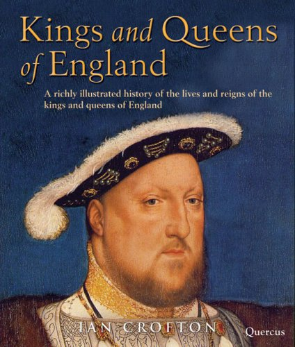 Kings and Queens of England: The Lives and Reigns of the Monarchs of England (9781847246295) by Ian Crofton