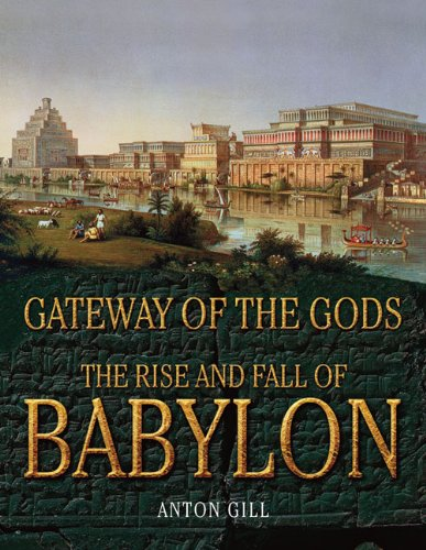 9781847246691: Gateway of the Gods: The Rise and Fall of Babylon