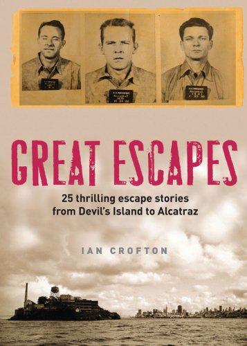 9781847246820: Great Escapes: Thrilling escape stories from Devil's Island to Alcatraz