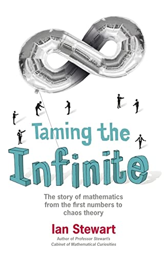 Taming the Infinite: The Story of Mathematics (1847247687) by Ian Stewart