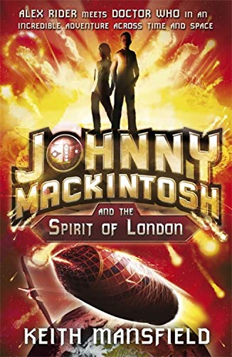 Johnny Mackintosh and the Spirit of London: Mansfield, Keith