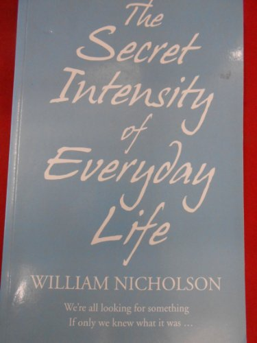 9781847248183: The Secret Intensity of Everyday Life