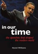 9781847248367: In Our Time: Speeches That Shaped the Modern World