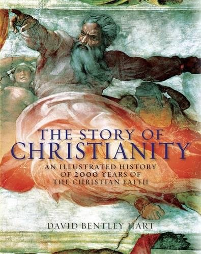 The Story of Christianity: An Illustrated History of 2000 Years of the Christian Faith: Bentley ...