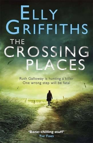 9781847249586: The Crossing Places (The Dr Ruth Galloway Mysteries)