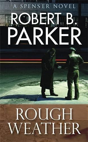 Rough Weather (A Spenser Mystery): Parker, Robert B.
