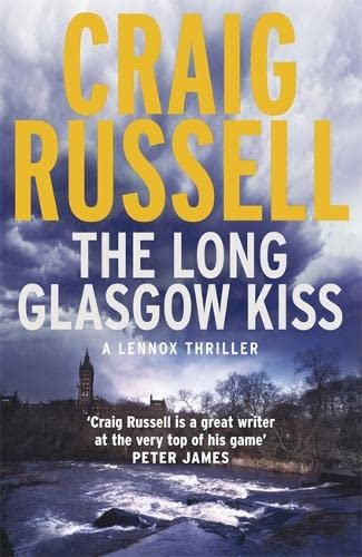 9781847249708: The Long Glasgow Kiss: A Lennox Thriller