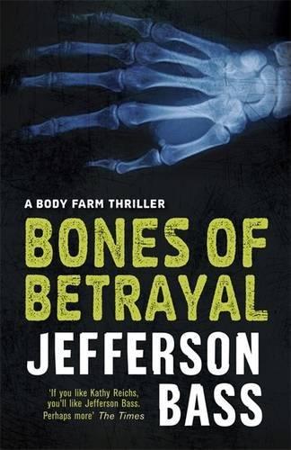9781847249807: Bones of Betrayal: A Body Farm Thriller (The Body Farm)