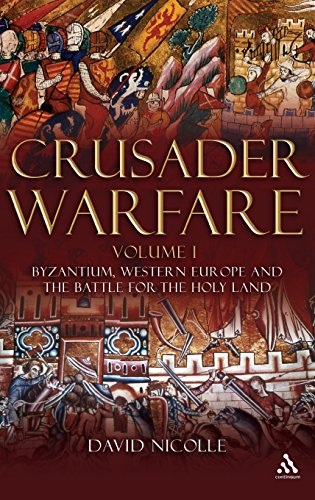 9781847250308: Crusader Warfare Volume I: Byzantium, Western Europe and the Battle for the Holy Land