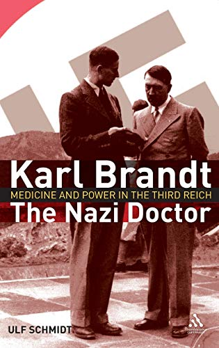 9781847250315: Karl Brandt: The Nazi Doctor: Medicine and Power in the Third Reich