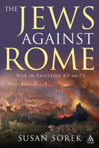 9781847250377: The Jews Against Rome: War in Palestine Ad 66-73