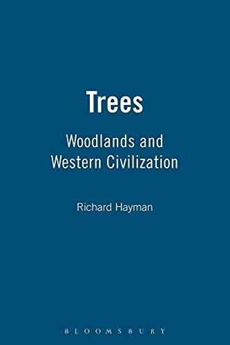 9781847250513: Trees: Woodlands and Western Civilization