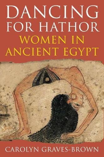9781847250544: Dancing for Hathor: Women in Ancient Egypt