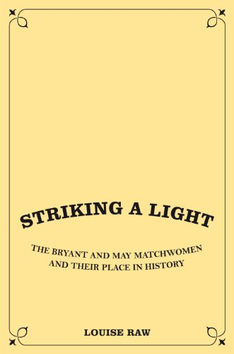 9781847251473: Striking a Light: The Bryant and May Matchwomen and their Place in History