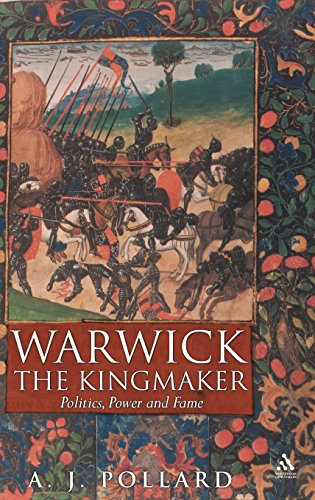 Warwick the Kingmaker. Politics, Power and Fame