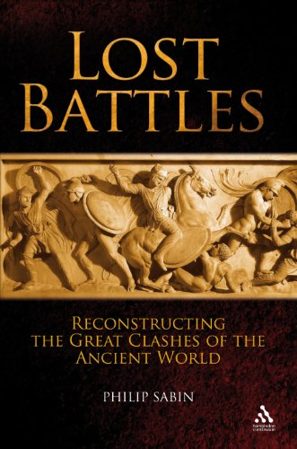 9781847251879: Lost Battles: Reconstructing the Great Clashes of the Ancient World (Hambledon Continuum)
