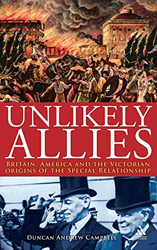 Unlikely Allies: Britain, America and the Victorian Origins of the Special Relationship (Hambledon ...