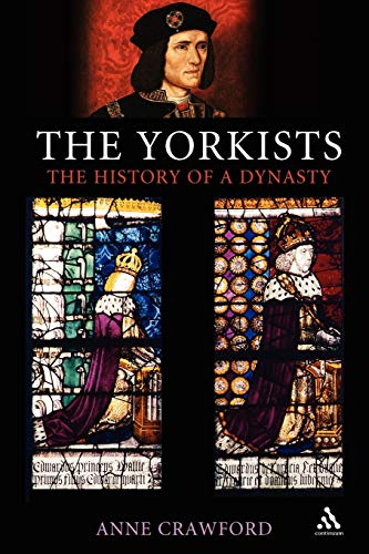 9781847251978: The Yorkists: The History of a Dynasty