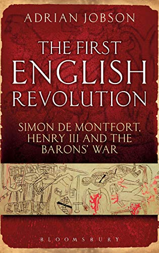 9781847252265: The First English Revolution: Simon de Montfort, Henry III and the Barons' War (Continuum Sources in Ancient History)