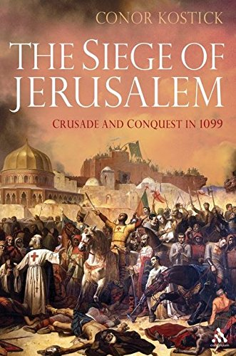 9781847252319: The Siege of Jerusalem: Crusade and Conquest in 1099