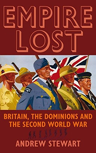 9781847252449: Empire Lost: Britain, the Dominions and the Second World War