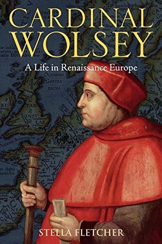 9781847252456: Cardinal Wolsey: A Life in Renaissance Europe