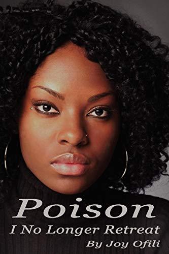 Poison: I No Longer Retreat (Paperback): Joy Ofili