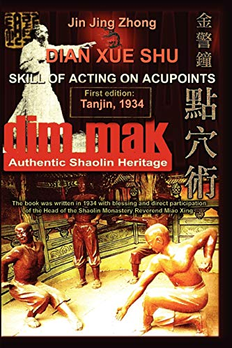 9781847280848: Authentic Shaolin Heritage: Dian Xue Shu (Dim Mak) - Skill Of Acting On Acupoints