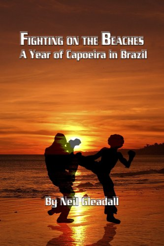 9781847281104: Fighting on the Beaches, A Year of Capoeira in Brazil