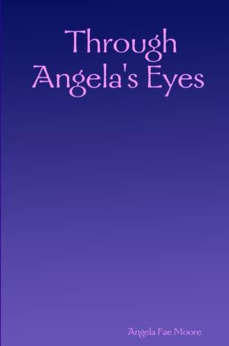 Through Angelas Eyes: Angela Fae Moore