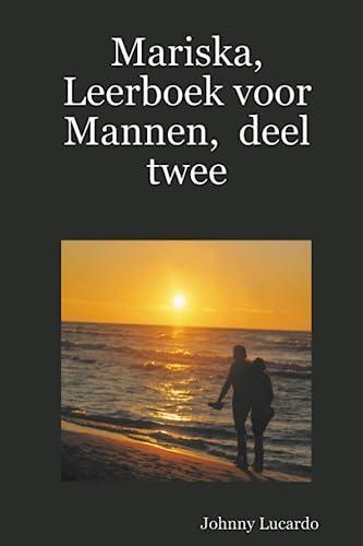 9781847282354: Mariska, Leerboek Voor Mannen, Deel Twee (Dutch Edition)