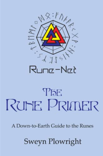 9781847282460: The Rune Primer: A Down to Earth Guide to the Runes