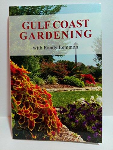 Gulf Coast Gardening with Randy Lemmon: Lemmon, Randy