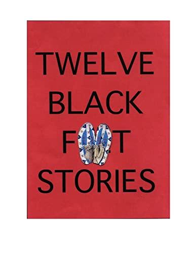 9781847284532: Twelve Blackfeet Stories