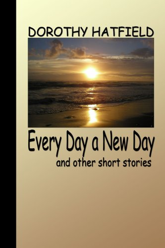 Every Day A New Day: Dorothy Hatfield